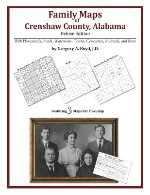Family Maps of Crenshaw County, Alabama, Deluxe Edition, Boyd J.D., Gregory A