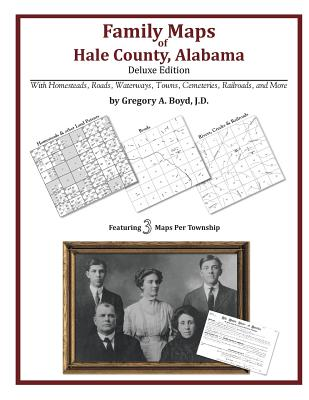 Family Maps of Hale County, Alabama, Deluxe Edition, Boyd J.D., Gregory A