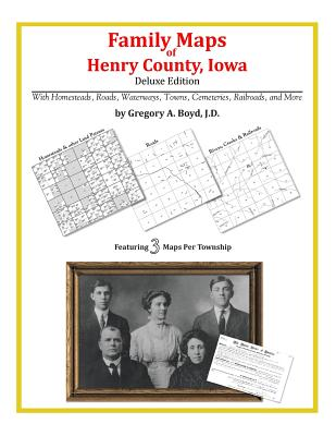 Family Maps of Henry County, Iowa, Boyd J.D., Gregory A.