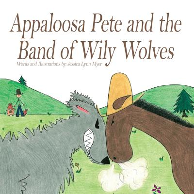 Appaloosa Pete and the Band of Wily Wolves