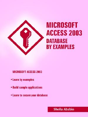 Microsoft Access 2003 Database by Examples, Ababio, Sheila