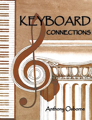 Image for KEYBOARD CONNECTIONS: Proportion and temperament in music and architecture. Equal temperament, the golden section and a few other mysteries