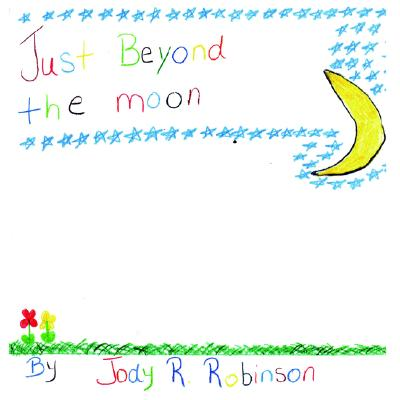 Just Beyond the Moon, Robinson, Jody