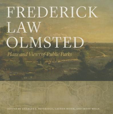 Image for Frederick Law Olmsted: Plans and Views of Public Parks (The Papers of Frederick Law Olmsted)