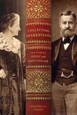 Image for Collecting Shakespeare: The Story of Henry and Emily Folger