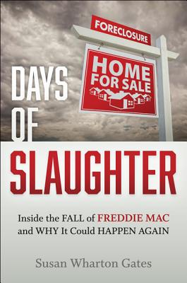 Image for DAYS OF SLAUGHTER: Inside the Fall of Freddie Mac