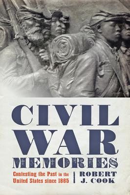 Image for Civil War Memories: Contesting the Past in the United States since 1865