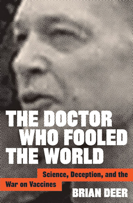 Image for The Doctor Who Fooled the World: Science, Deception, and the War on Vaccines