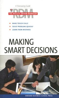 Image for Making Smart Decisions (Results-Driven Manager, The)