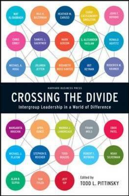 Image for Crossing the Divide: Intergroup Leadership in a World of Difference (Leadership for the Common Good)