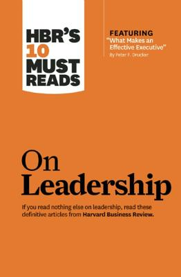 Image for HBR's 10 Must Reads on Leadership (with featured article 'What Makes an Effective Executive,' by Peter F. Drucker)