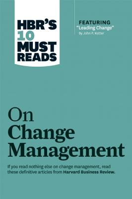 """Image for HBR's 10 Must Reads on Change Management (including featured article """"Leading Change,"""" by John P. Kotter)"""