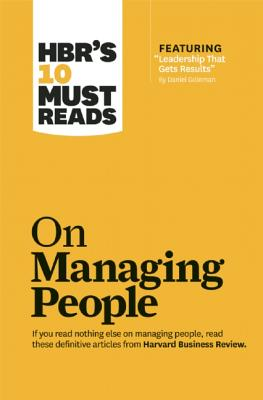 Image for HBR's 10 Must Reads on Managing People (with featured article 'Leadership That Gets Results,' by Daniel Goleman)