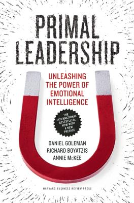 Image for Primal Leadership, With a New Preface by the Authors: Unleashing the Power of Emotional Intelligence