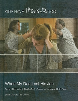 Image for When My Dad Lost His Job (Kids Have Troubles Too)