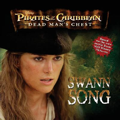 Image for Pirates of the Caribbean: Dead Man's Chest: Swann Song (Pirates of the Carribean Dead Man's Chest)