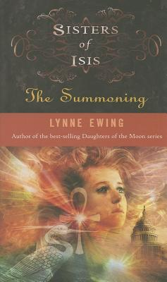 Sisters of Isis: The Summoning (Sisters of Isis #1), Lynne Ewing