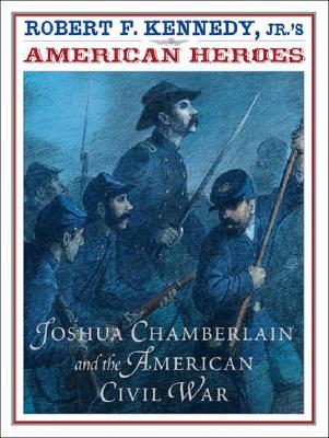 American Heroes:  Joshua Chamberlin and the American Civil War