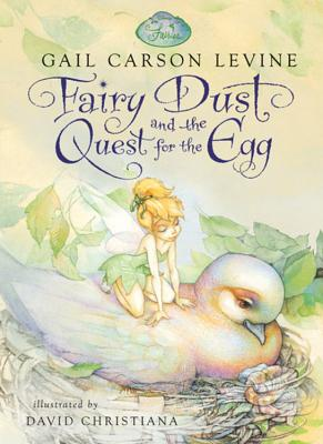 "Fairy Dust and the Quest for the Egg (Disney Fairies), ""Levine, Gail Carson"""