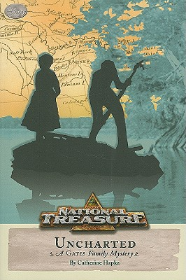 "National Treasure: A Gates Family Mystery #3: Uncharted, ""Hapka, Catherine"""