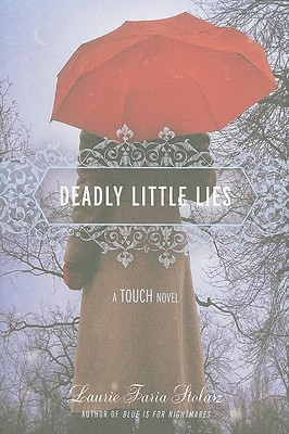 Deadly Little Lies (Touch, Book 2), Laurie Faria Stolarz