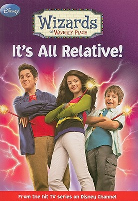 Image for Wizards of Waverly Place #1: It's All Relative!