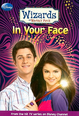 Image for Wizards of Waverly Place #3: In Your Face