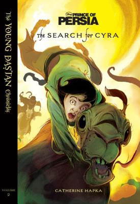 The Search for Cyra (Disney Prince of Persia: The Young Dastan Chronicles), Catherine Hapka
