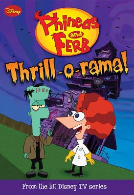 Image for Phineas and Ferb #4: Thrill-o-rama! (Phineas and Ferb Chapter Book, 4)