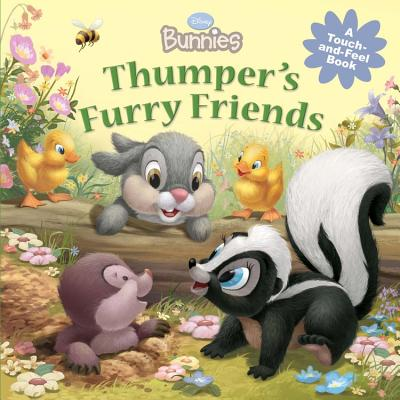 Image for Disney Bunnies Thumper's Furry Friends (A Touch-and-feel Book)