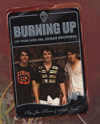 Image for Burning Up: on Tour with the Jonas Brothers