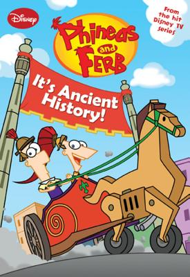 Image for Phineas and Ferb #8: It's Ancient History! (Phineas and Ferb Chapter Book)