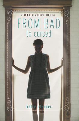 Image for From Bad to Cursed (Bad Girls Don't Die (2))