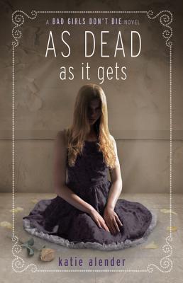 As Dead As It Gets, Alender, Katie