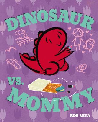 Image for Dinosaur vs. Mommy (A Dinosaur vs. Book, 6)
