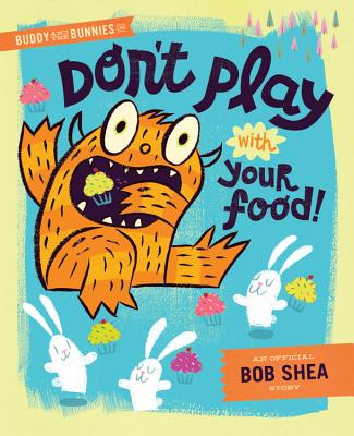 Image for Buddy and the Bunnies in: Don't Play with Your Food!