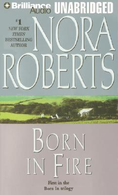 Born in Fire (Born In Trilogy), Nora Roberts