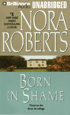 Born in Shame (Born In Trilogy), Nora Roberts