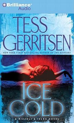 "Ice Cold (Rizzoli & Iles), ""Gerritsen, Tess"""