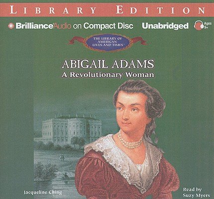 Image for Abigail Adams: A Revolutionary Woman (The Library of American Lives and Times Series)