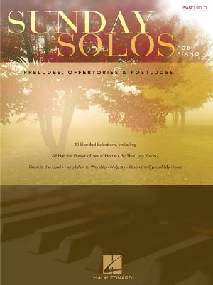 Image for Sunday Solos for Piano: Preludes, Offertories and Postludes (Piano Solo Songbook)
