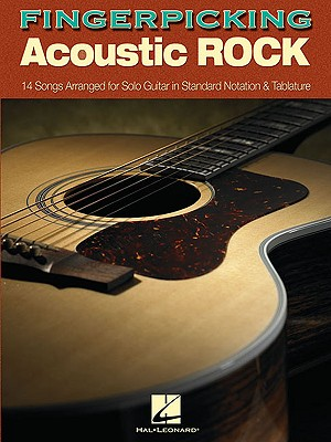 Image for Fingerpicking Acoustic Rock: 14 Songs Arranged for Solo Guitar in Standard Notation & Tab