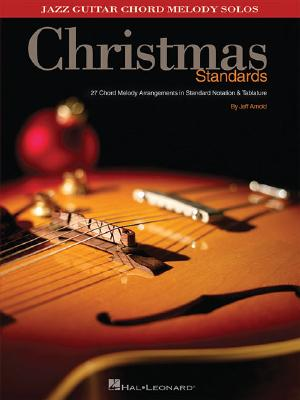 Image for Christmas Standards: 27 Chord Melody Arrangements in Standard Notation & Tab