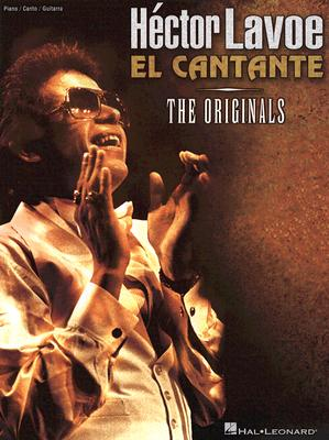 Image for Hector Lavoe El Cantante the Originals (The Originals: Piano/Vocal/Guitar Artist Songbook)