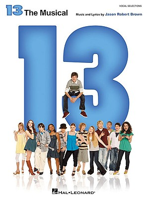 Image for 13 the Broadway Musical Piano Vocal Selections