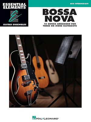 Image for Bossa Nova - 15 Songs Arranged for Three or More Guitarists: Essential Elements Guitar Ensembles Mid Intermediate