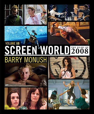 Screen World 2008 Film Annual  - Volume 60, Willis, John & Monush, Barry