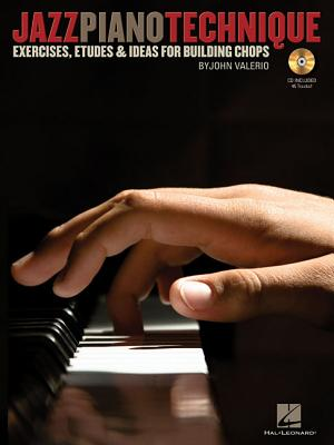 Jazz Piano Technique Exercises Etudes & Ideas for Building Chops - (Book/CD), Valerio, John