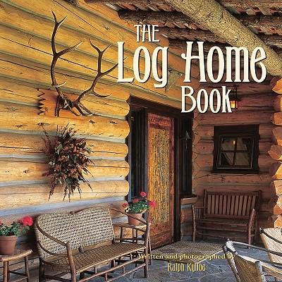 LOG HOME BOOK, THE, KYLLOE, RALPH