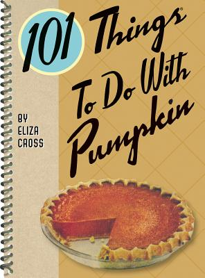 Image for 101 THINGS TO DO WITH PUMPKIN